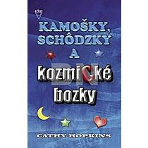 Kamošky, schôdzky a kozmické bozky - Cathy Hopkins