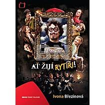 Ivona Březinová: Ať žijí rytíři