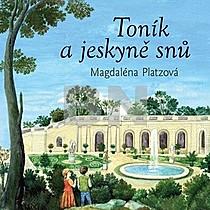 Magdaléna Platzová: Toník a jeskyně snů