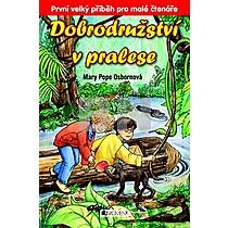 Mary Pope Osborne: Dobrodružství v pralese