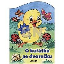 O kuřátku ze dvorečku - Zuzana Pospíšilová; Vladimíra Vopičková