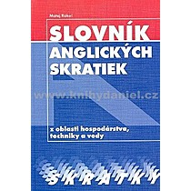 Matej Rákoš Slovník anglických skratiek z oblasti hospodárstva techniky a vedy