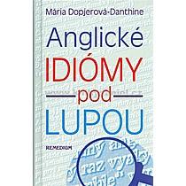 Mária Dopjerová Danthine Anglické idiómy pod lupou