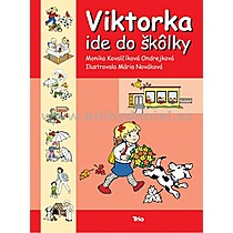 Kovalčíková Ondrejko Monika Mária Nováková Viktorka ide do škôlky