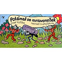 Josef Kožíšek Ondřej Sekora Polámal se mraveneček
