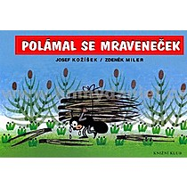 Josef Kožíšek Zdeněk Miler Polámal se mraveneček