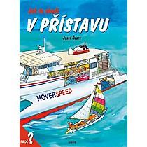 Jak to chodí v přístavu - Josef Špaček
