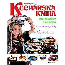 Kuchárska kniha pre chlapcov a dievčatá - Helena Rytířová