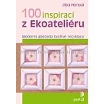 100 inspirací z Ekoateliéru - Jitka Horová