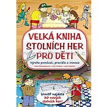 Velká kniha stolních her pro děti - Pavla Šmikmátorová