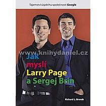 Richard L Brandt Jak myslí Larry Page a Sergej Brin