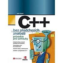 Jeff Kent C++ bez předchozích znalostí