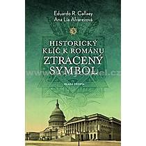 Eduardo R Ana Lía Callaey Alvarezová Historický klíč k románu Ztracený symbol