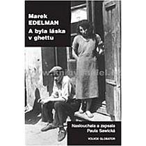Marek Edelman A byla láska v ghettu