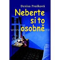 Denisa Prošková Neberte si to osobně