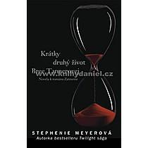 Stephenie Meyerová Krátky druhý život Bree Tannerovej