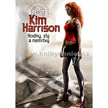 Kim Harrison Hodný zlý a nemrtvý
