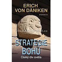 Erich von Däniken Strategie bohů Osmý div světa