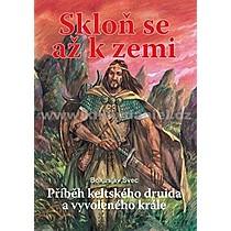 Bohuslav Švec Skloň se až k zemi