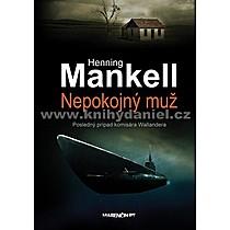 Henning Mankell Nepokojný muž