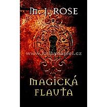 M J Rose Magická flauta