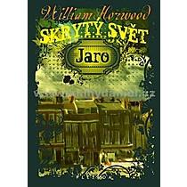 William Horwood Skrytý svět Jaro