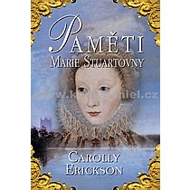 Carolly Erickson Paměti Marie Stuartovny