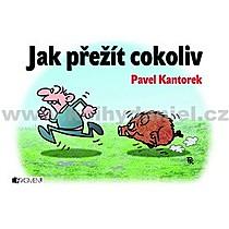 Pavel Kantorek Jak přežít cokoli