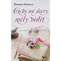 Elizabeth Nobleová Co by mé dcery měly vědět