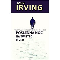 John Irving Posledná noc na Twisted River
