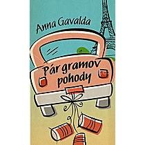 Anna Gavalda Pár gramov pohody
