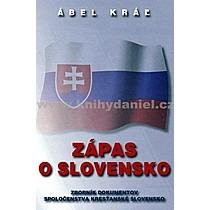 Ábel Kráľ Zápas o Slovensko