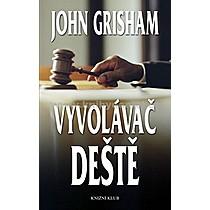 John Grisham Vyvolávač deště