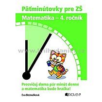 Eva Bezoušková Antonín Šplíchal Päťminútovky pre ZŠ Matematika 4 ročník