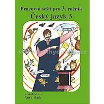 Český jazyk 3 Pracovní sešit pro 3 ročník