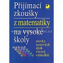 Miloš Kaňka Přijímací zkoušky z matematiky na vysoké školy
