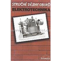 Daniel Mayer Stručné dějiny oborů Elektrotechnika