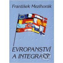 František Mezihorák Evropanství a integrace