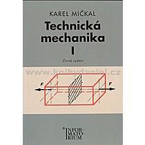Karel Mičkal Technická mechanika I