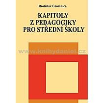 Rostislav Gromnica Kapitoly z pedagogiky pro střední školy