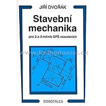 Jiří Dvořák Stavební mechanika pro 2 a 3 ročník SPŠ