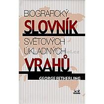 George Fetherling Zbyněk Janáček Biografický slovník světových úkladných vrahů