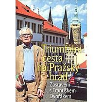 František Dvořák Triumfální cesta na Pražský hrad