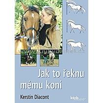 Kerstin Diacont Jak to řeknu mému koni