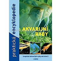 Akvarijní ryby praktická encyklopedie
