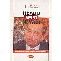 Jan Žáček Hradu smrt nevadí