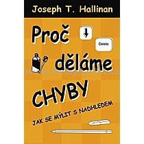 Joseph T Hallinan Proč děláme chyby
