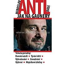 Miroslav Antl Miroslav Antl radí jak na gaunery