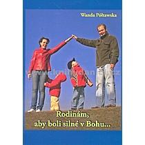 Wanda Półtawska Rodinám aby boli silné v Bohu