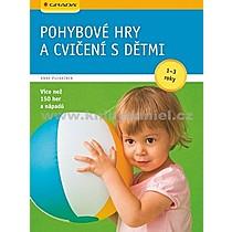 Anne Pulkkinen Pohybové hry a cvičení s dětmi od 1 3 let